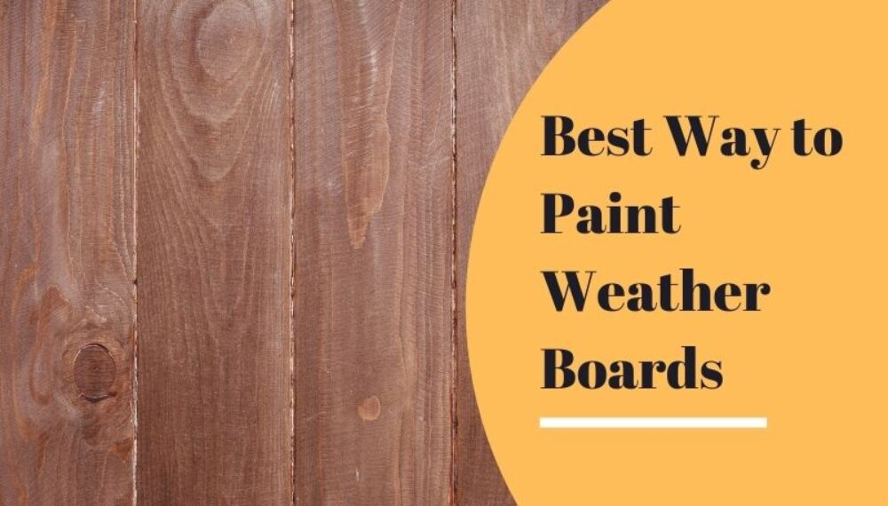 Best Way to Paint Weatherboards: A 7-Step Guide