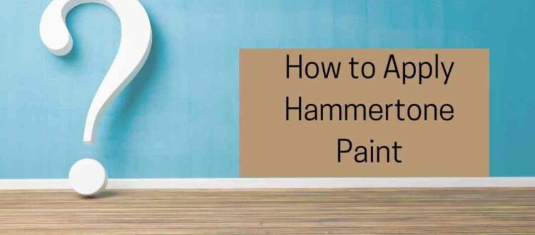 How to Apply Hammertone Paint