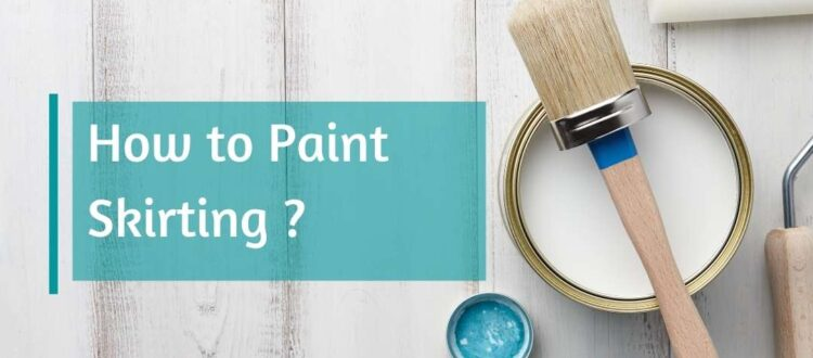 How to Paint Skirting
