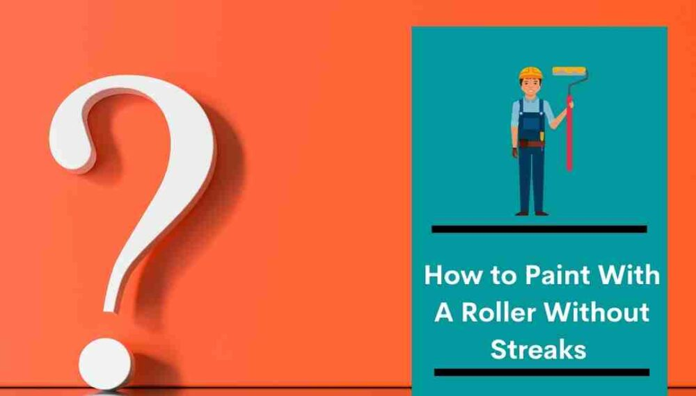 How to Paint With A Roller Without Streaks in 4 Steps