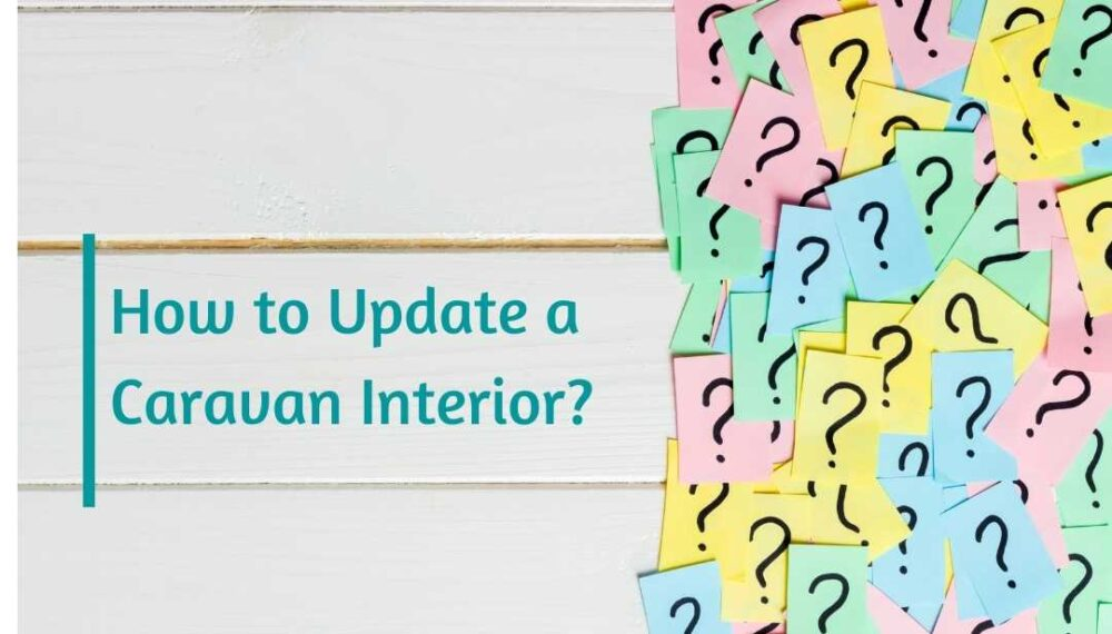 How to Update a Caravan Interior: Ideas and Suggestions