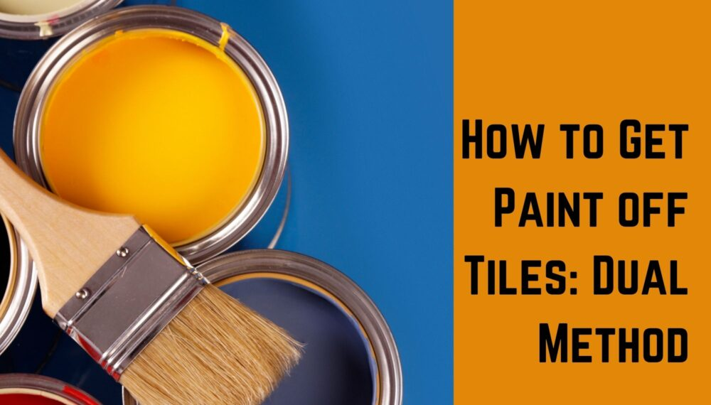 How to Get Paint off Tiles: Dual Method